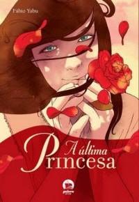 Entrando Você Numa Fria + PROMOÇÃO: Especial Escritores- Fábio Yabu, A última Princesa