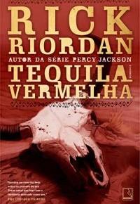 Resenha: Tequila Vermelha, por Rick Riordan