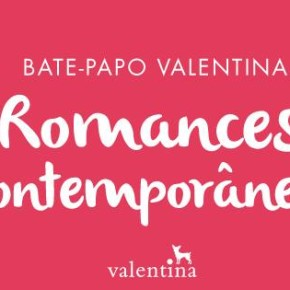 Evento Romances Contemporâneos da editora Valentina