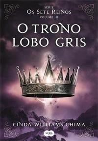 Resenha: O trono Lobo Gris, de Cinda Williams Chima