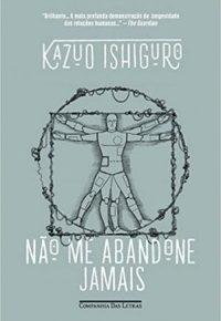 Resenha: Não me abandone jamais, de Kazuo Ishiguro