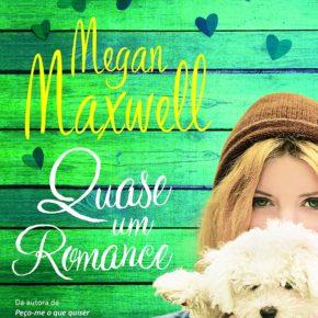 Resenha: Quase um romance, por Megan Maxwell