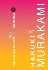 Resenha: Ouça a canção do vento / Pinball, 1973, de Haruki Murakami