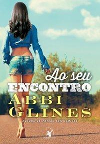 """""""Ao Seu Encontro"""" novo livro da Abbi Glines"""