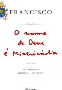 Resenha: O Nome de Deus é Misericórdia - Andrea Tornielli