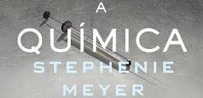 Resenha: A Química - Stephenie Meyer