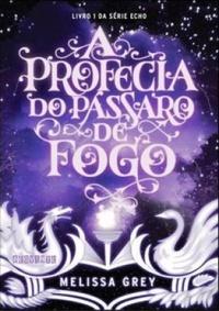 Resenha: A Profecia do Pássaro de Fogo - Melissa Grey