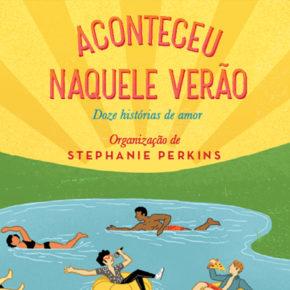 Resenha: Aconteceu Naquele Verão - Doze histórias de amor - Stephanie Perkins