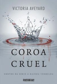 Resenha: Coroa Cruel - Victoria Aveyard