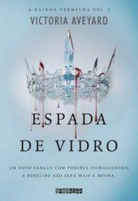 Resenha: Espada de Vidro- Victoria Aveyard