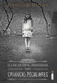 Resenha: O Lar da Srta. Peregrine para Crianças Peculiares - Ransom Riggs