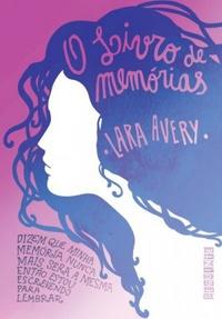 Resenha: O Livro de Memórias - Lara Avery