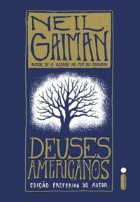 Semana Especial: Sobre Deuses Americanos de Neil Gailman