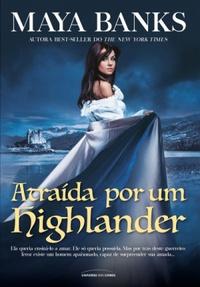 Super Lançamento da Universo dos Livros: Atraída Por Um Highlander por Maya Banks