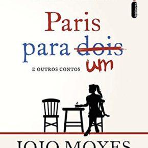 Resenha: Paris para um e outros contos - Jojo Moyes