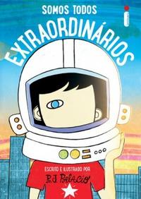 Resenha: Somos Todos Extraordinários - R. J. Palacio