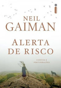 Resenha: Alerta de Risco - Neil Gaiman