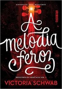 Resenha: Melodia Feroz - Victoria Schwab