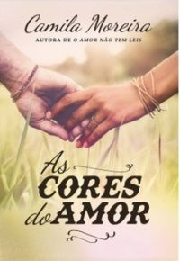 Resenha: As Cores Do Amor - Camila Moreira