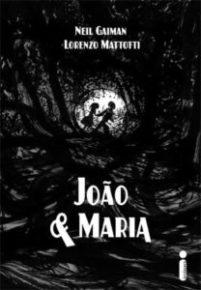 Resenha: João e Maria – Neil Gaiman