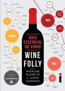 "Resenha: ""O guia essencial do vinho: Wine Folly"" - Madeline Puckette e Justin Hammack"