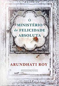 Resenha: O Ministério da Felicidade Absoluta - Arundhati Roy