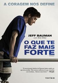 Resenha: O que Te Faz Mais Forte - Jeff Bauman e Bret Witter