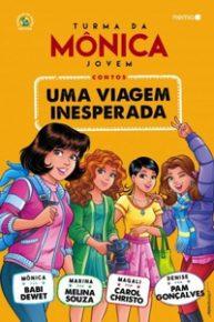 Resenha: Turma da Mônica Jovem – Uma viagem inesperada – Babi Dewet, Melina Souza, Carol Christo e Pam Gonçalves