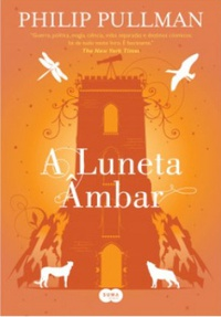 Resenha: A Luneta Âmbar - Philip Pullman