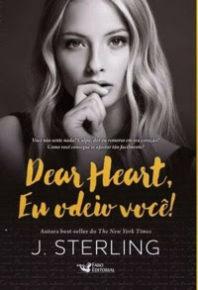Resenha: Dear Heart, Eu Odeio Você! - J. Sterling