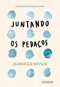 Resenha: Juntando os Pedaços - Jennifer Niven