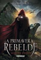 Resenha - A Primavera Rebelde - Morgan Rhodes