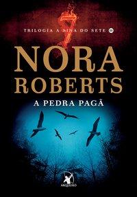 Resenha: A Pedra Pagã – Nora Roberts (Trilogia A Sina dos Sete #03)