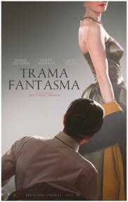 """Crítica do Filme """"Trama Fantasma"""" - O cinema de autor por excelência"""